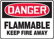 Danger - Flammable Keep Fire Away Sign