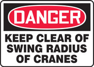 Danger - Keep Clear Of Swing Radius Of Cranes