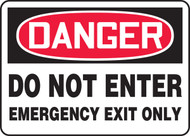 Danger - Do Not Enter Emergency Exit Only - Aluma-Lite - 7'' X 10''