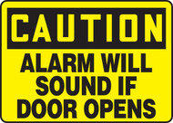 Caution - Alarm Will Sound If Door Opens Sign