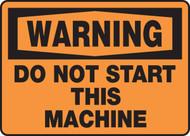 Warning - Do Not Start This Machine