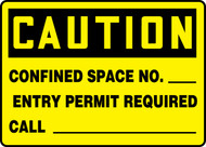 Caution - Confined Space No. ___ Entry Permit Required Call ___ Sign