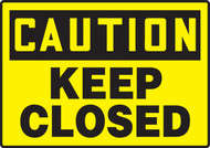 Caution - Keep Closed - .040 Aluminum - 7'' X 10''