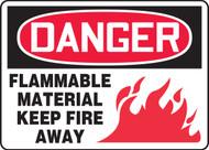 Danger - Flammable Material Keep Fire Away