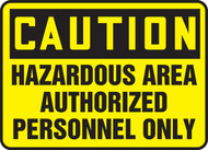 Caution - Hazardous Area Authorized Personnel Only - Re-Plastic - 7'' X 10''