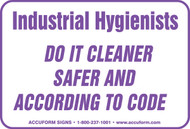 Industrial Hygenists Do It Cleaner Safer And According To Code