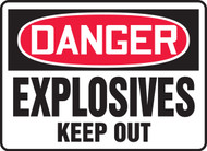 Danger - Explosives Keep Out (Glow) - Dura-Plastic - 10'' X 14''