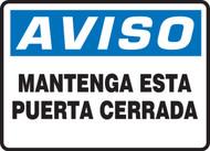 Mantenga Esta Puerta Cerrada- Spanish Safety Sign