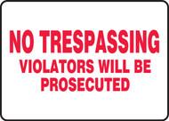 No Trespassing Violators Will Be Prosecuted 3