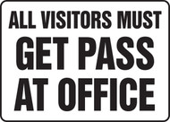 All Visitors Must Get Pass At Office - Adhesive Vinyl - 12'' X 18''