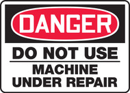 Danger - Do Not Use Machine Under Repair