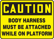 Caution - Body Harness Must Be Attached While On Platform - Adhesive Vinyl - 7'' X 10''
