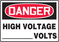 Danger - High Voltage ___ Volts - Dura-Fiberglass - 10'' X 14''