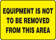 Equipment Is Not To Be Removed From This Area