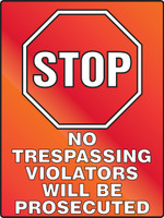 Stop No Trespassing Violators Will Be Prosecuted