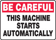 Be Careful - This Machine Starts Automatically