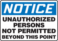 Notice - Unauthorized Persons Not Permitted Beyond This Point