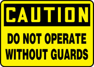 Caution - Do Not Operate Without Guards - Adhesive Vinyl - 7'' X 10''