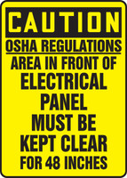 Caution - Osha Regulations Area In Front Electrical Panel Must Be Kept Clear For 48 Inches - Adhesive Dura-Vinyl - 14'' X 10''