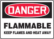 Danger - Flammable Keep Flames And Heat Away