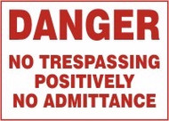 Danger No Trespassing Positively No Admittance