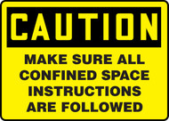 Caution - Make Sure All Confined Space Instructions Are Followed Sign