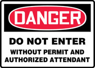 Danger - Do Not Enter Without Permit And Authorized Attendant Sign