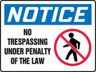 Notice - No Trespassing Under Penalty Of Law Sign