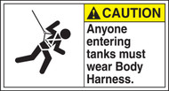 Caution - Anyone Entering Tanks Must Wear Body Harness (W/Graphic) - Plastic - 6 1/2'' X 12''