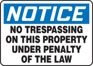 Notice - No Trespassing On This Property Under Penalty Of The Law