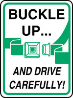 "Buckle Up And Drive Carefully Sign (w/ Pictorial)- 24"" x 18"""