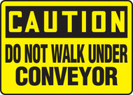Caution - Do Not Walk Under Conveyor