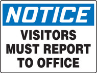 Notice - Visitors Must Report To Office - Aluma-Lite - 18'' X 24''