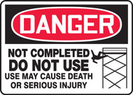 Danger - Not Completed Do Not Use Use May Cause Death Or Serious Injury