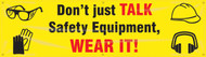 Motivational Safety Banner- Do Not Just Talk Safety Equipment, Wear It!