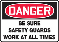 Danger - Be Sure Safety Guards Work At All Times