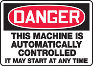 Danger - This Machine Is Automatically Controlled It May Start At Any Time