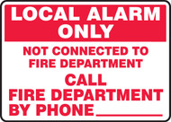 Local Alarm Only Not Connected To Fire Department Call Fire Department...