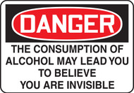 Danger The Consumption Of Alcohol May Lead You To Believe You Are