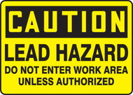 Caution - Lead Hazard Do Not Enter Work Area Unless Authorized