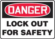 Danger - Danger Lockout For Safety - Adhesive Dura-Vinyl - 7'' X 10''