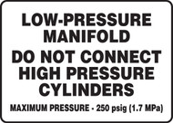 Low-Pressure Manifold Do Not Connect High Pressure Cylinders Maximum Pressure -250 Psig