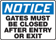 Notice - Gates Must Be Closed After Entry Or Exit Sign