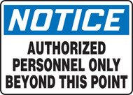 Notice - Authorized Personnel Only Beyond This Point