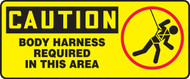 Caution - Body Harness Required In This Area (W/Graphic) - Dura-Plastic - 7'' X 17''