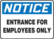 Notice - Entrance For Employees Only - Adhesive Dura-Vinyl - 7'' X 10''