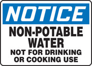 Notice - Non-Potable Water Not For Drinking Or Cooking Use