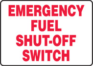 "Emergency Fuel Shut-Off Switch - 10"" x 14"" - Safety Sign"