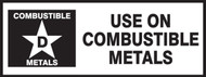 Combustible Metal D Use On Combustible Metals- Fire Extinguisher Class