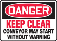 Danger - Keep Clear Conveyor May Start Without Warning